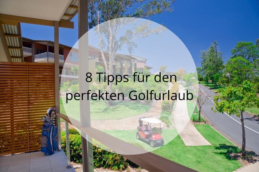 8 Tipps Golfurlaub
